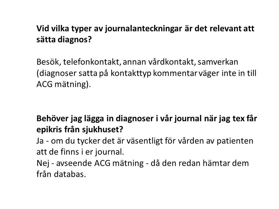 Vid vilka typer av journalanteckningar är det relevant att sätta diagnos