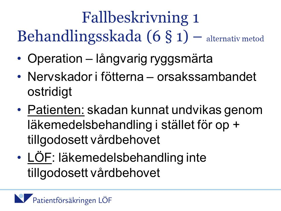 Fallbeskrivning 1 Behandlingsskada (6 § 1) – alternativ metod