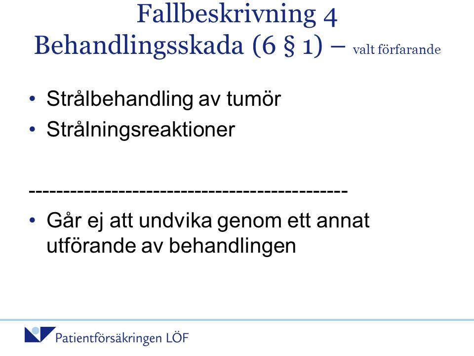Fallbeskrivning 4 Behandlingsskada (6 § 1) – valt förfarande