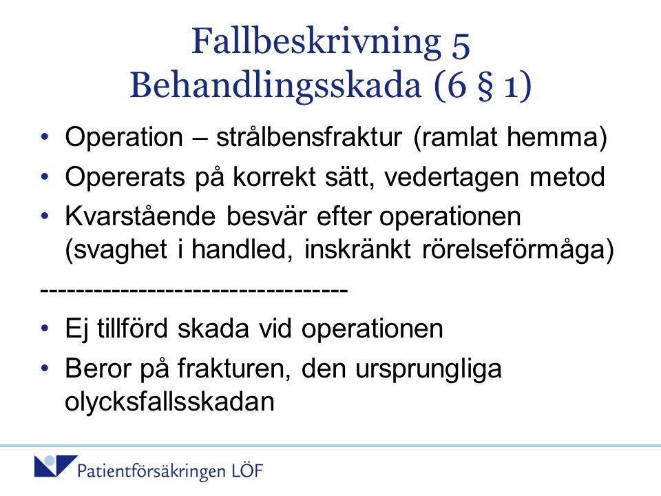 Fallbeskrivning 5 Behandlingsskada (6 § 1)