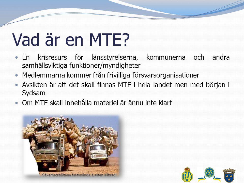 Vad är en MTE En krisresurs för länsstyrelserna, kommunerna och andra samhällsviktiga funktioner/myndigheter.