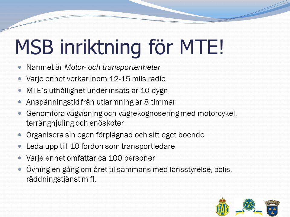 MSB inriktning för MTE! Namnet är Motor- och transportenheter