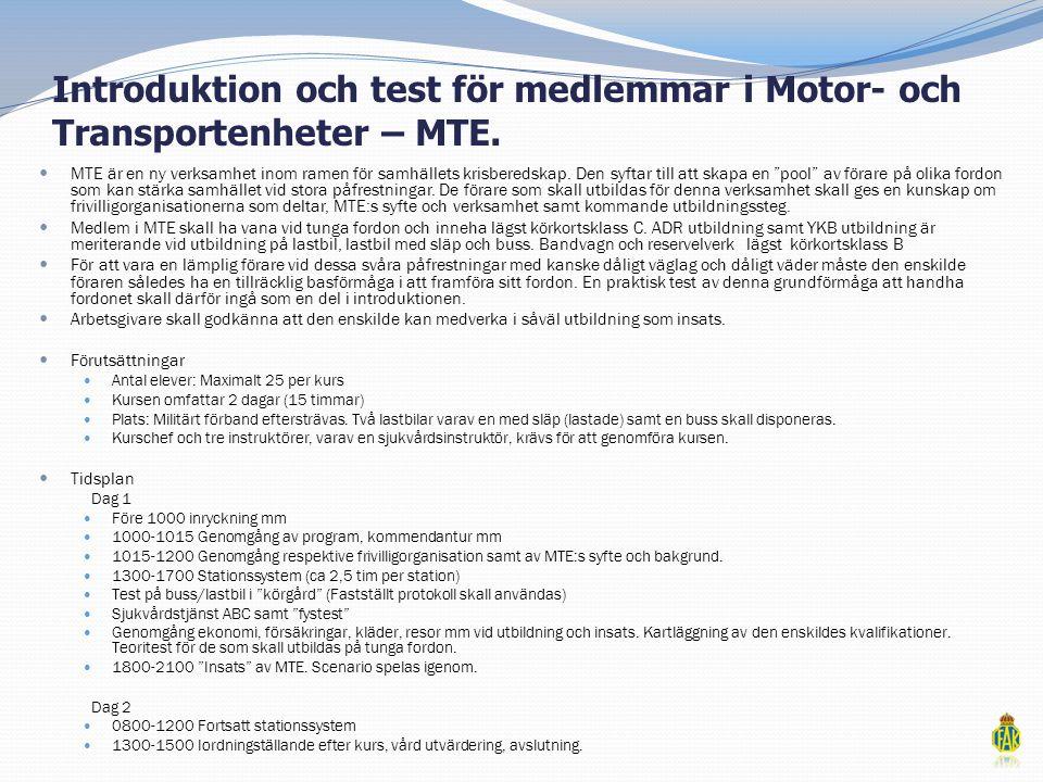 Introduktion och test för medlemmar i Motor- och Transportenheter – MTE.
