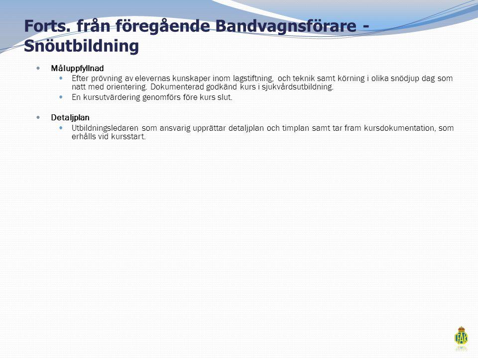 Forts. från föregående Bandvagnsförare - Snöutbildning
