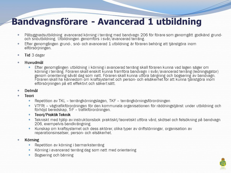 Bandvagnsförare - Avancerad 1 utbildning