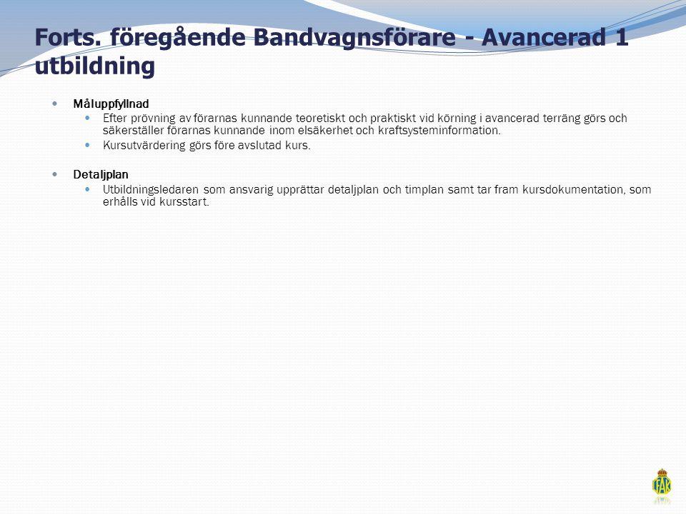 Forts. föregående Bandvagnsförare - Avancerad 1 utbildning