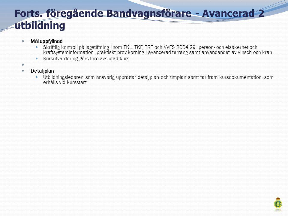 Forts. föregående Bandvagnsförare - Avancerad 2 utbildning