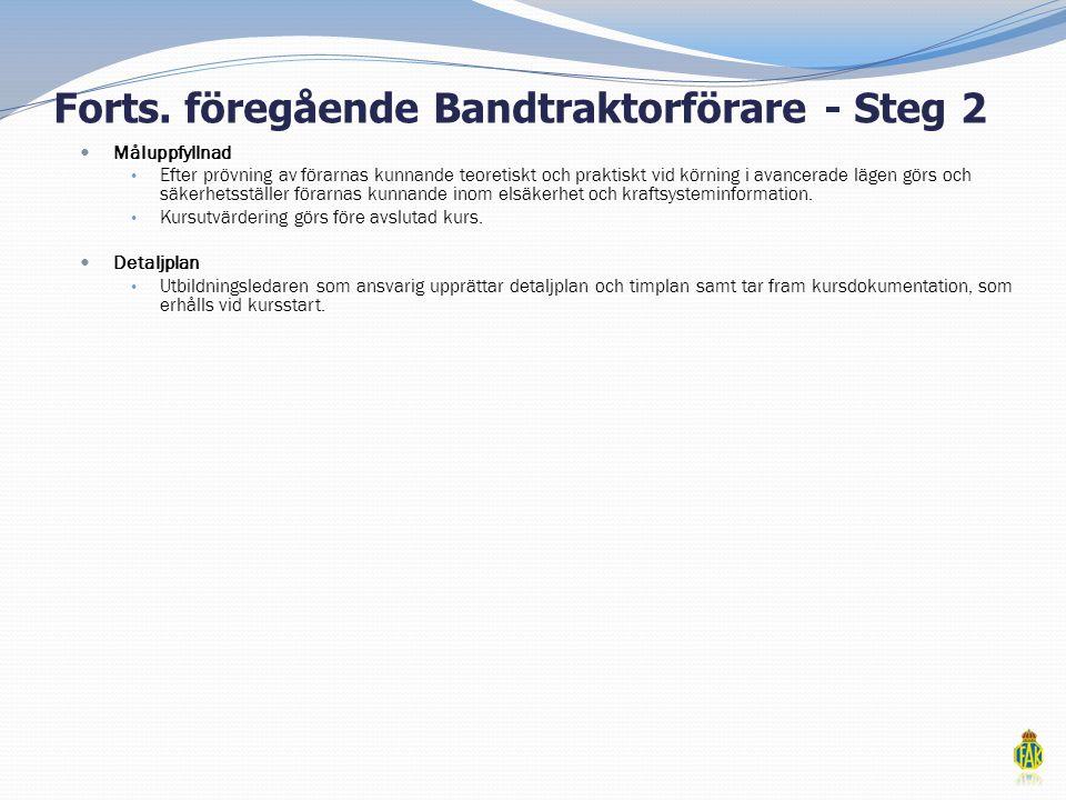Forts. föregående Bandtraktorförare - Steg 2