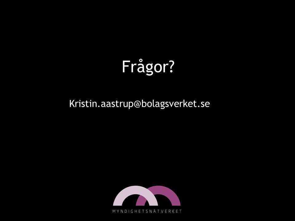 Frågor Kristin.aastrup@bolagsverket.se