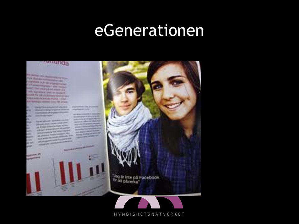 eGenerationen Den generation som kommer in i arbetslivet nu, har alltid använt sig av internet.