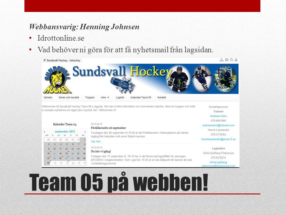 Team 05 på webben! Webbansvarig: Henning Johnsen Idrottonline.se