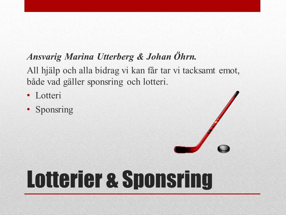 Lotterier & Sponsring Ansvarig Marina Utterberg & Johan Öhrn.