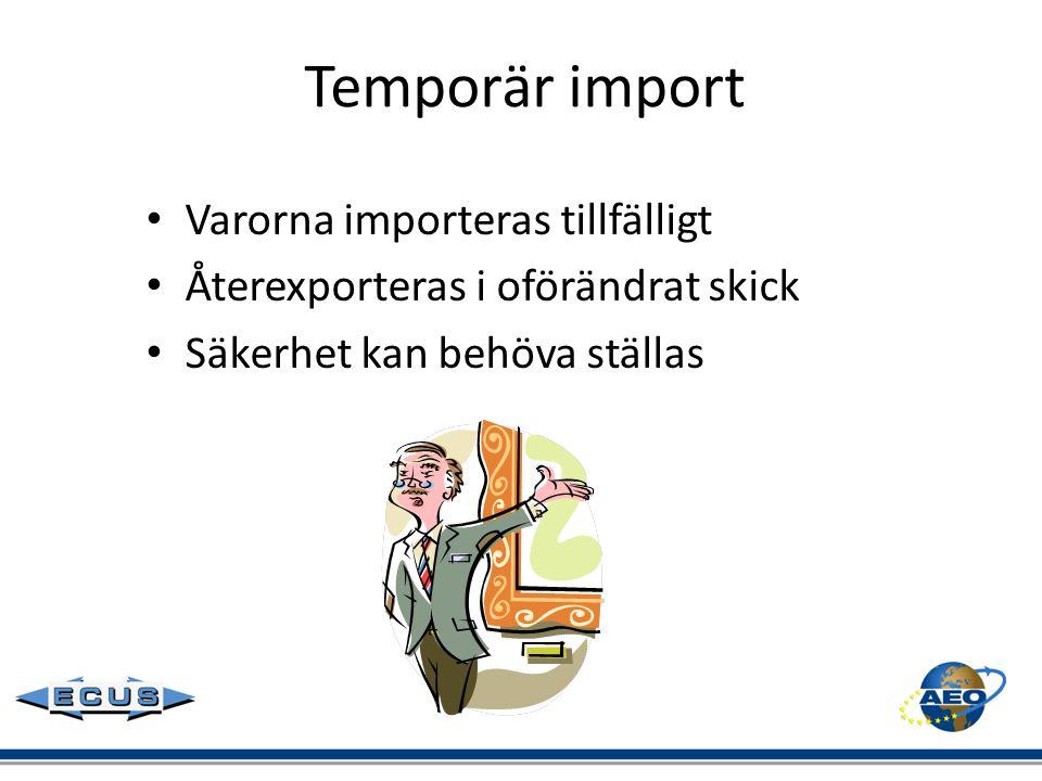 Temporär import Varorna importeras tillfälligt