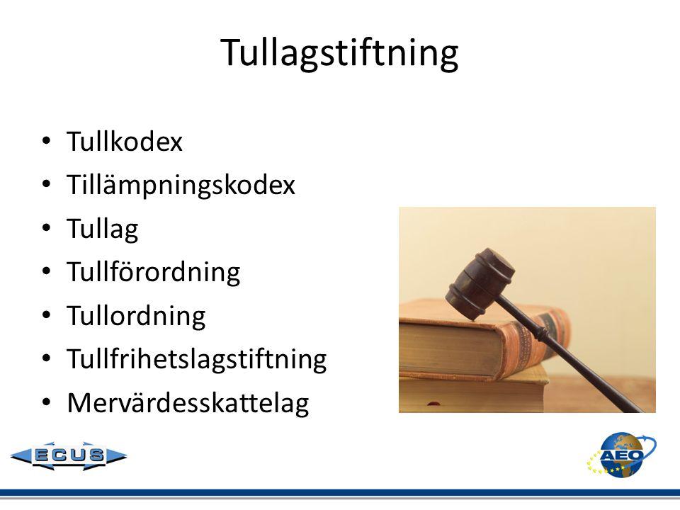 Tullagstiftning Tullkodex Tillämpningskodex Tullag Tullförordning