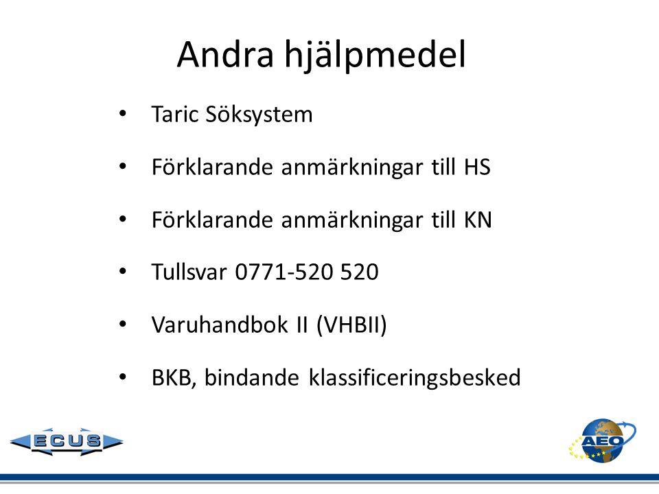 Andra hjälpmedel Taric Söksystem Förklarande anmärkningar till HS