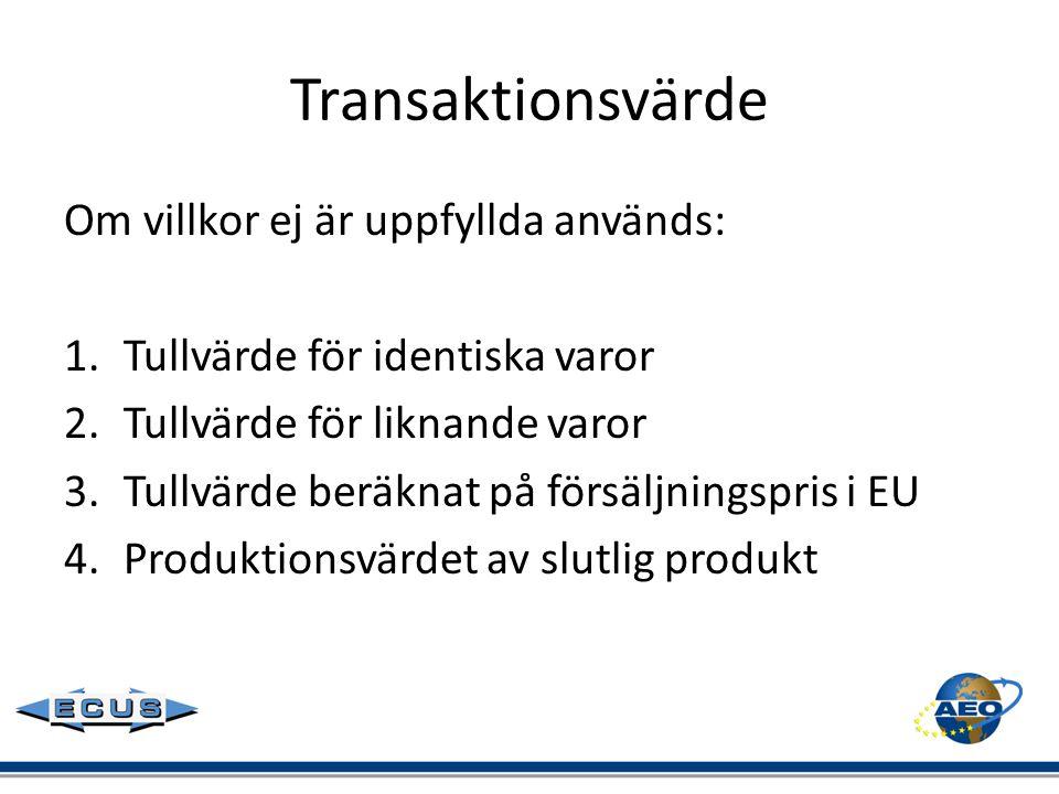 Transaktionsvärde Om villkor ej är uppfyllda används: