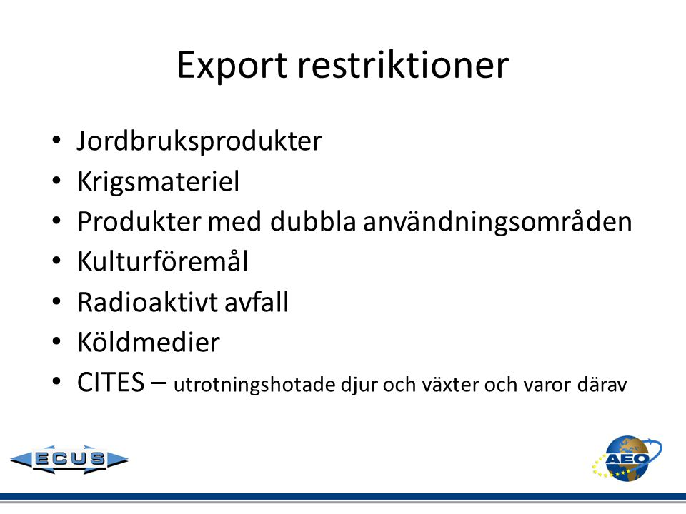 Export restriktioner Jordbruksprodukter Krigsmateriel