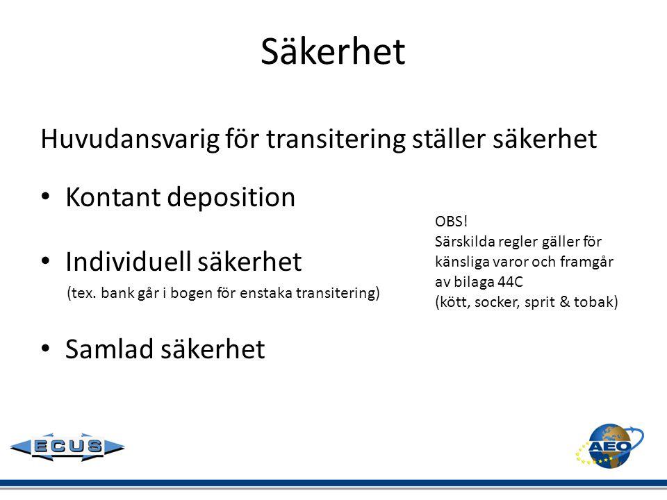 Säkerhet Huvudansvarig för transitering ställer säkerhet