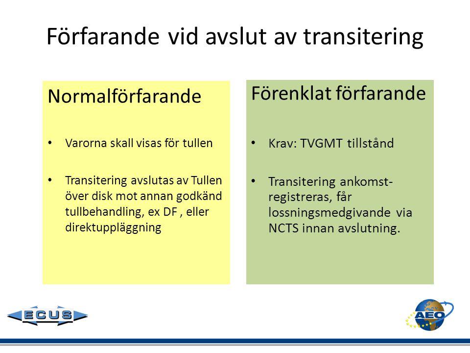 Förfarande vid avslut av transitering