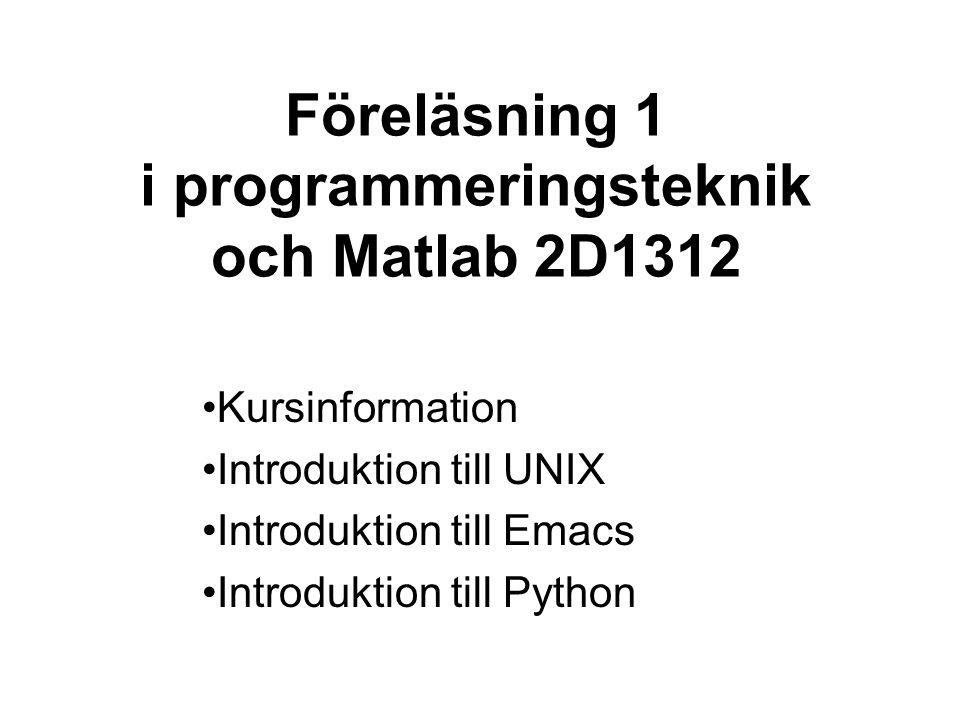 Föreläsning 1 i programmeringsteknik och Matlab 2D1312