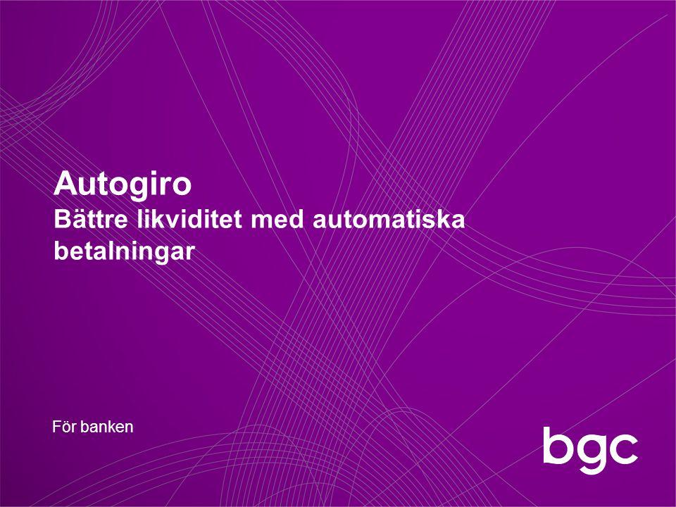 Autogiro Bättre likviditet med automatiska betalningar