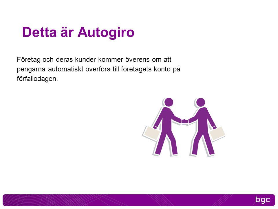 2017-04-03 Detta är Autogiro. Företag och deras kunder kommer överens om att pengarna automatiskt överförs till företagets konto på förfallodagen.