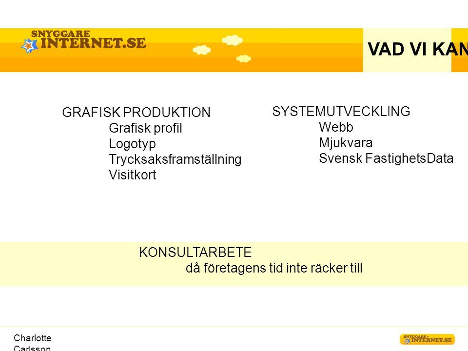VAD VI KAN GRAFISK PRODUKTION SYSTEMUTVECKLING Grafisk profil Webb