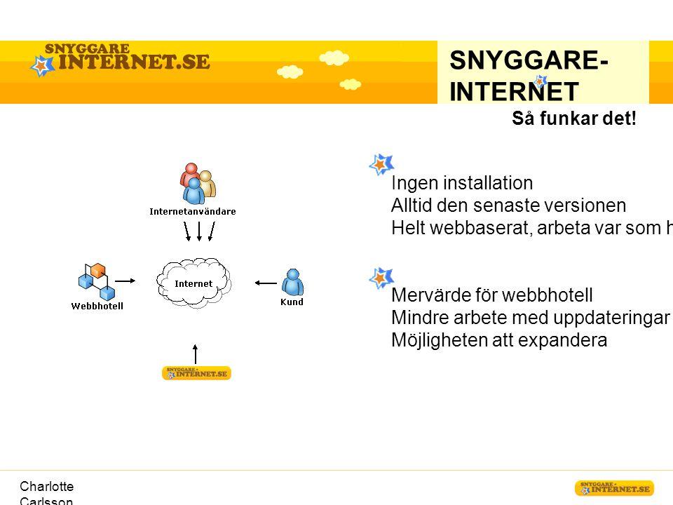 SNYGGARE-INTERNET Så funkar det! Ingen installation