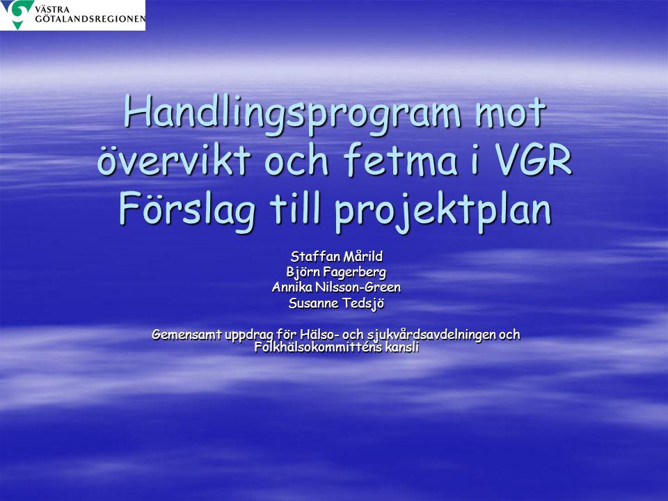 Handlingsprogram mot övervikt och fetma i VGR Förslag till projektplan