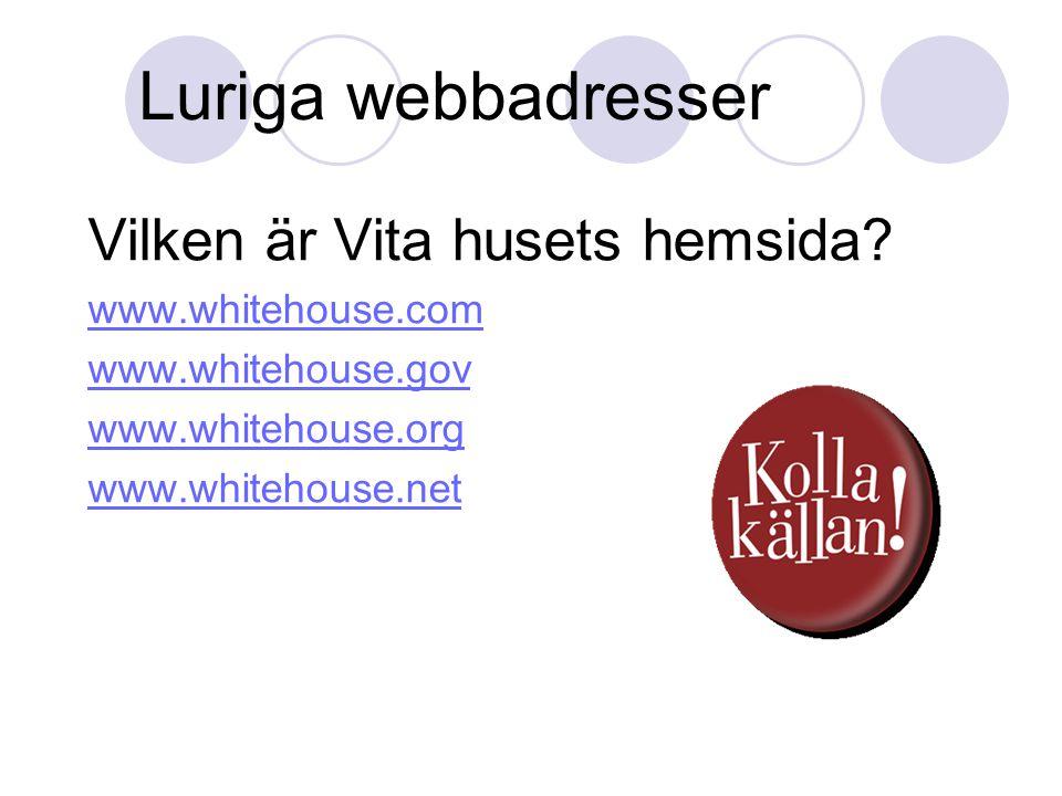 Luriga webbadresser Vilken är Vita husets hemsida www.whitehouse.com