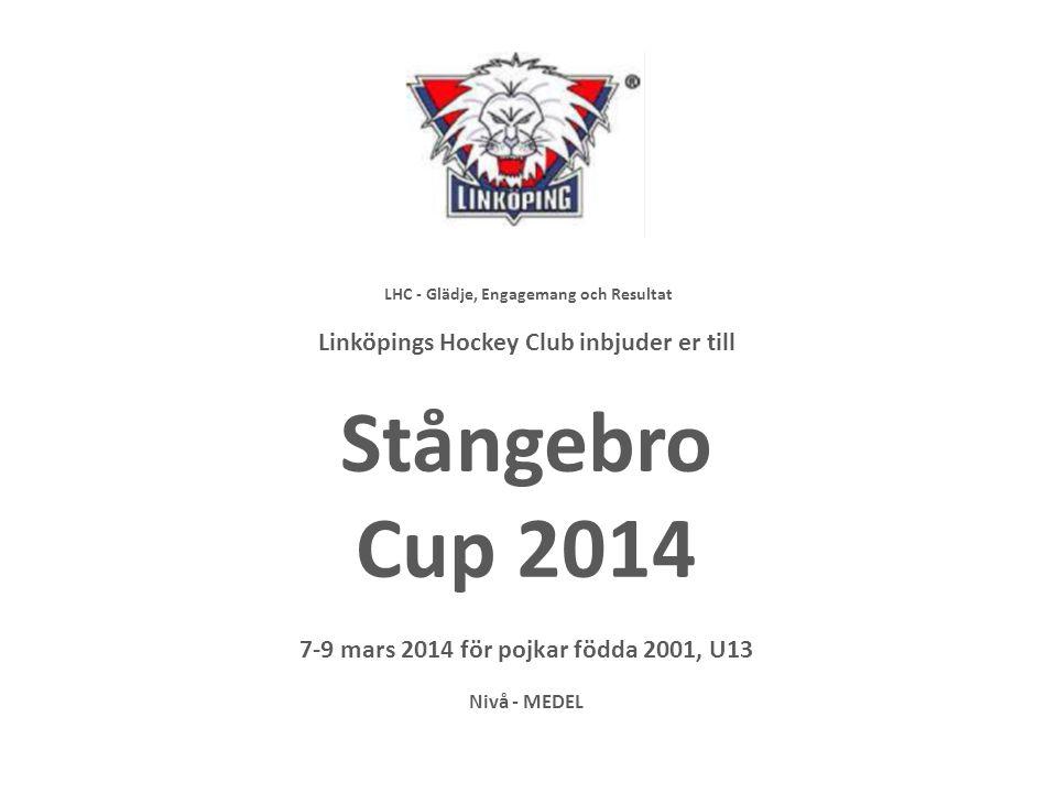 Stångebro Cup 2014 Linköpings Hockey Club inbjuder er till