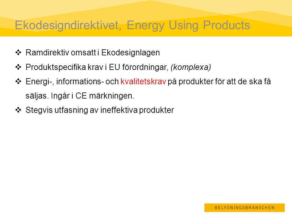 Ekodesigndirektivet, Energy Using Products