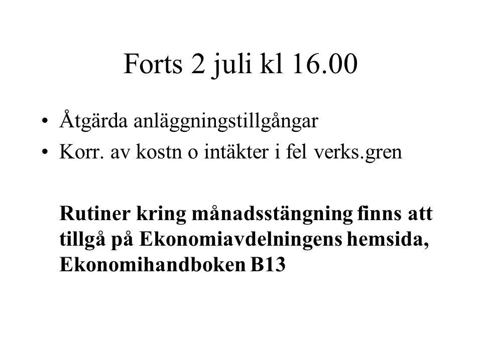 Forts 2 juli kl 16.00 Åtgärda anläggningstillgångar