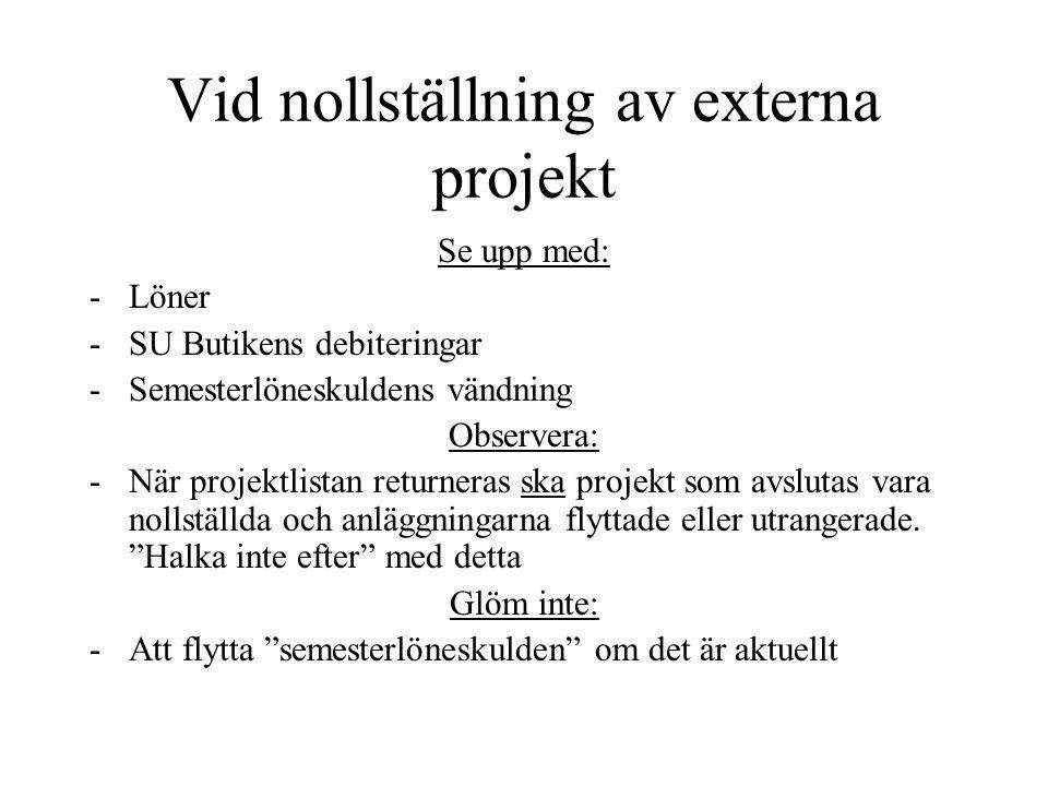 Vid nollställning av externa projekt