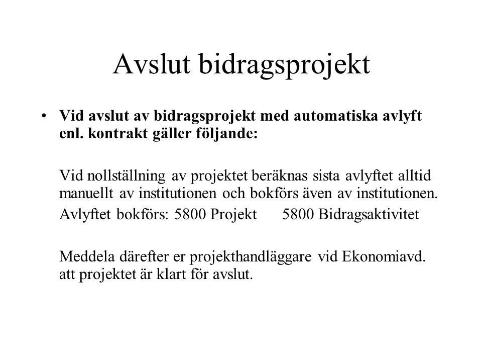 Avslut bidragsprojekt