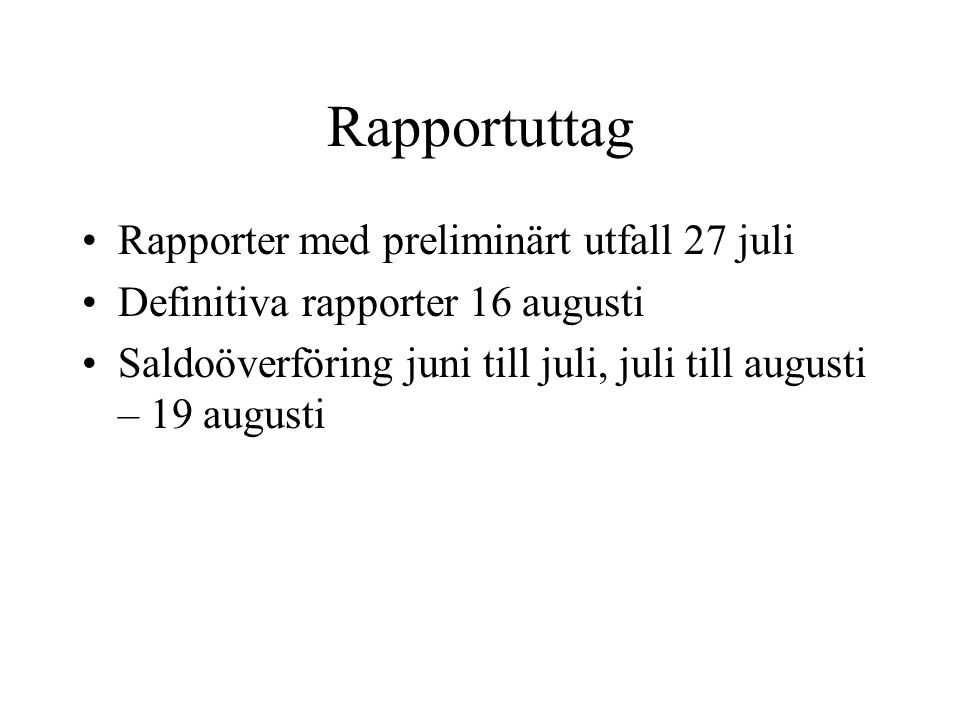 Rapportuttag Rapporter med preliminärt utfall 27 juli