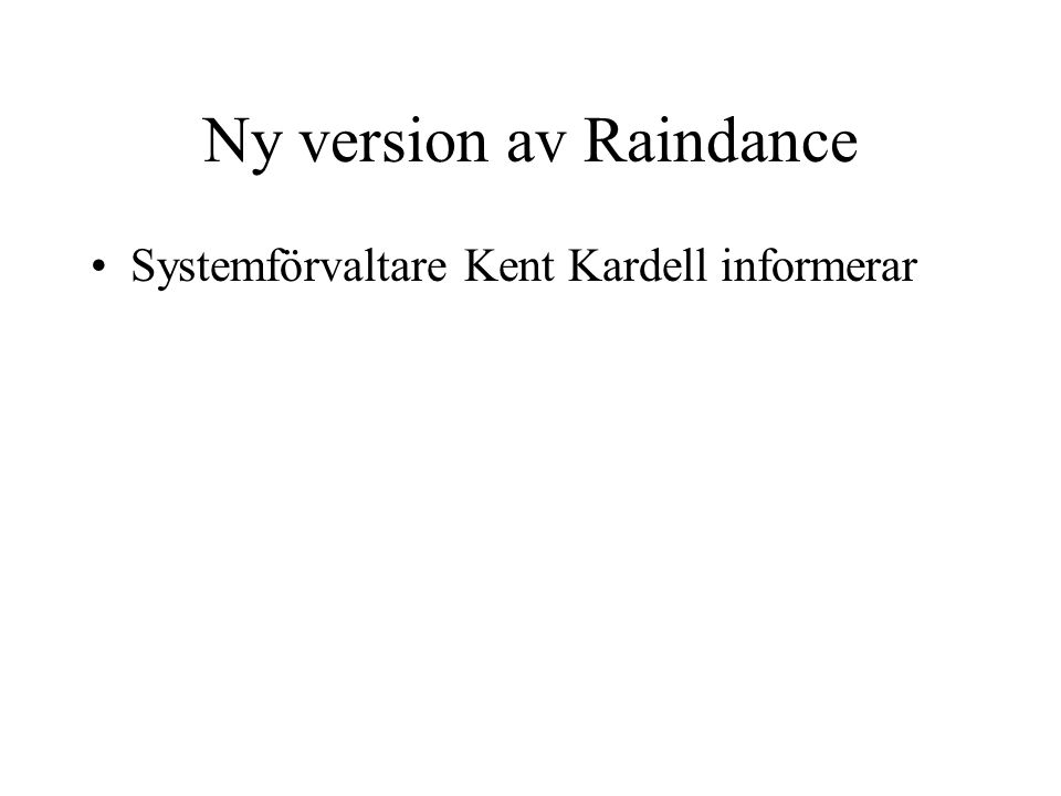 Ny version av Raindance