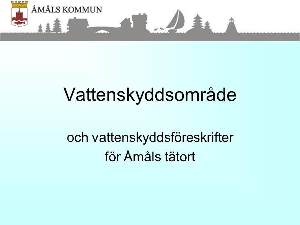 och vattenskyddsföreskrifter för Åmåls tätort