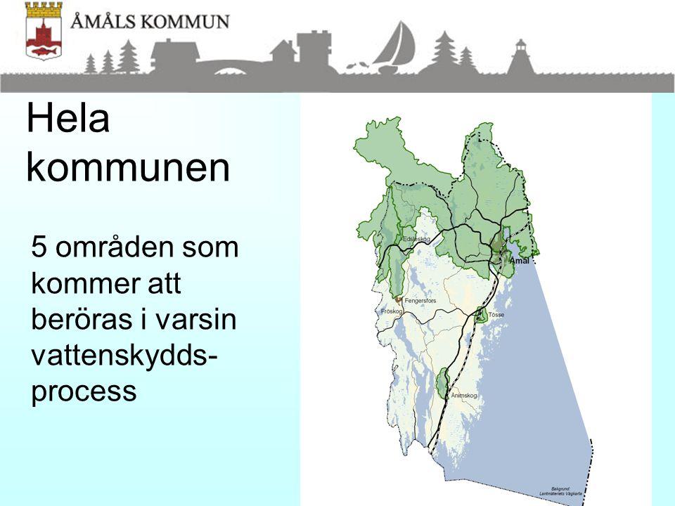 Hela kommunen 5 områden som kommer att beröras i varsin vattenskydds-process.