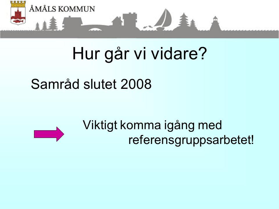 Hur går vi vidare Samråd slutet 2008