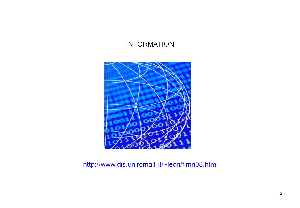INFORMATION http://www.dis.uniroma1.it/~leon/fimn08.html