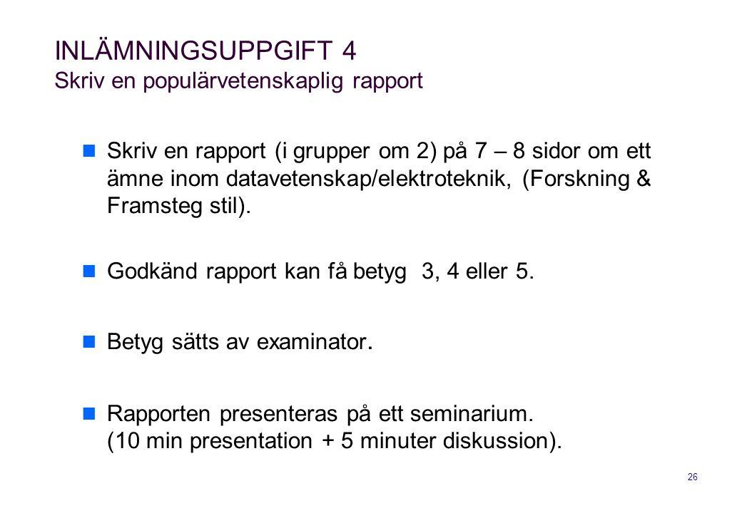 INLÄMNINGSUPPGIFT 4 Skriv en populärvetenskaplig rapport