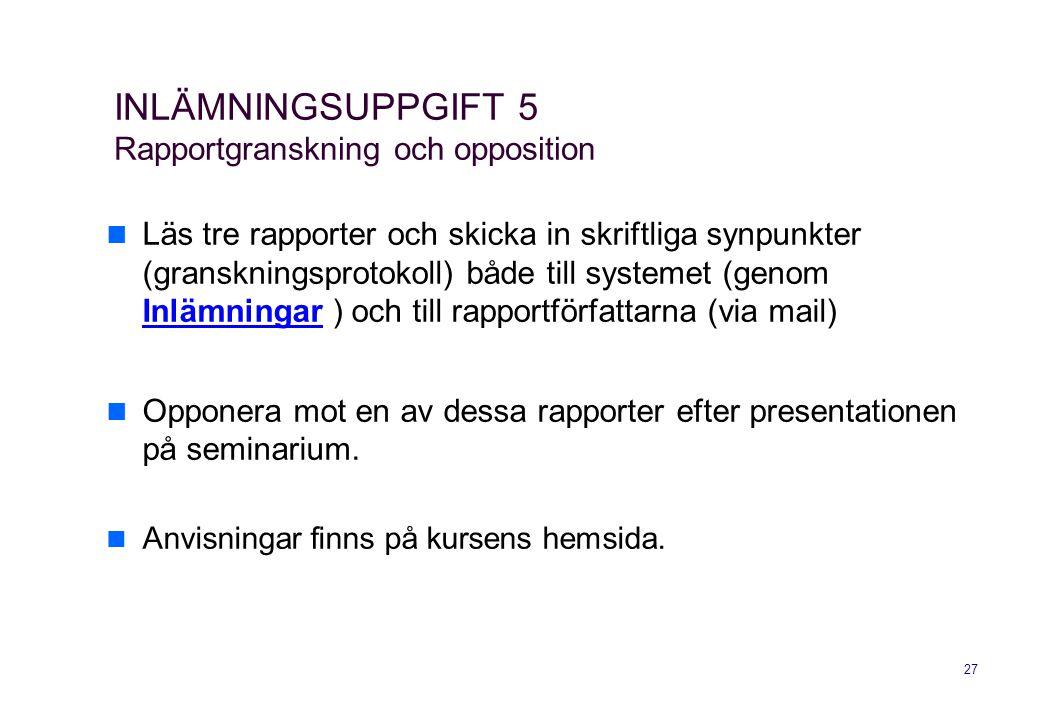 INLÄMNINGSUPPGIFT 5 Rapportgranskning och opposition