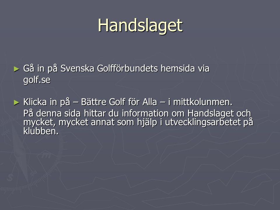 Handslaget Gå in på Svenska Golfförbundets hemsida via golf.se