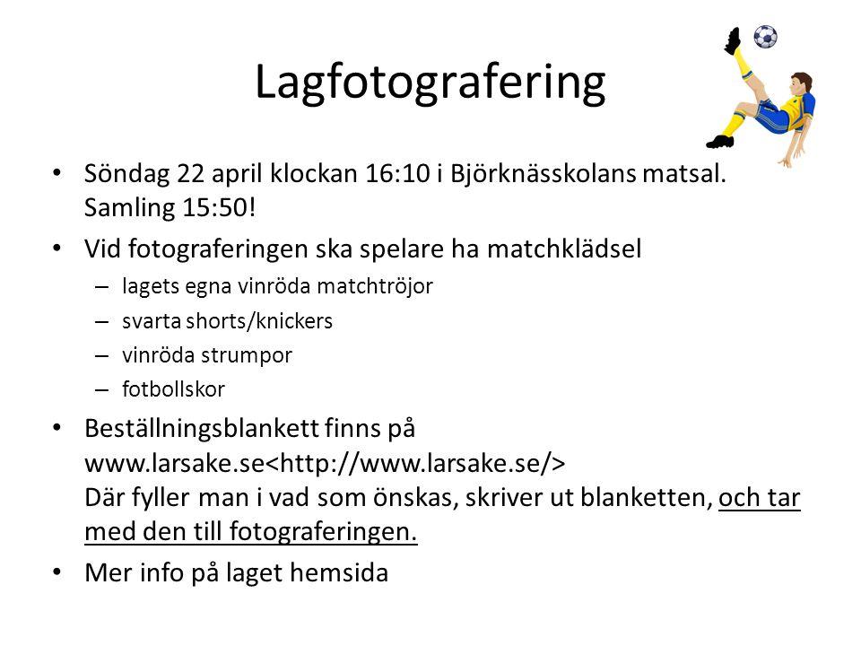 Lagfotografering Söndag 22 april klockan 16:10 i Björknässkolans matsal. Samling 15:50! Vid fotograferingen ska spelare ha matchklädsel.