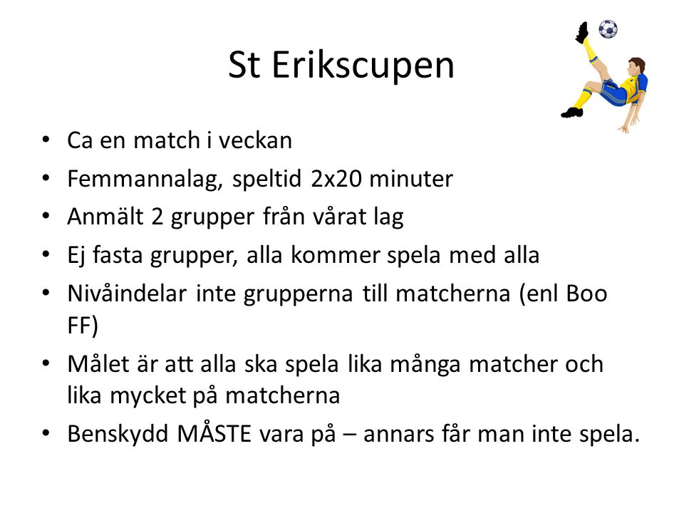 St Erikscupen Ca en match i veckan Femmannalag, speltid 2x20 minuter