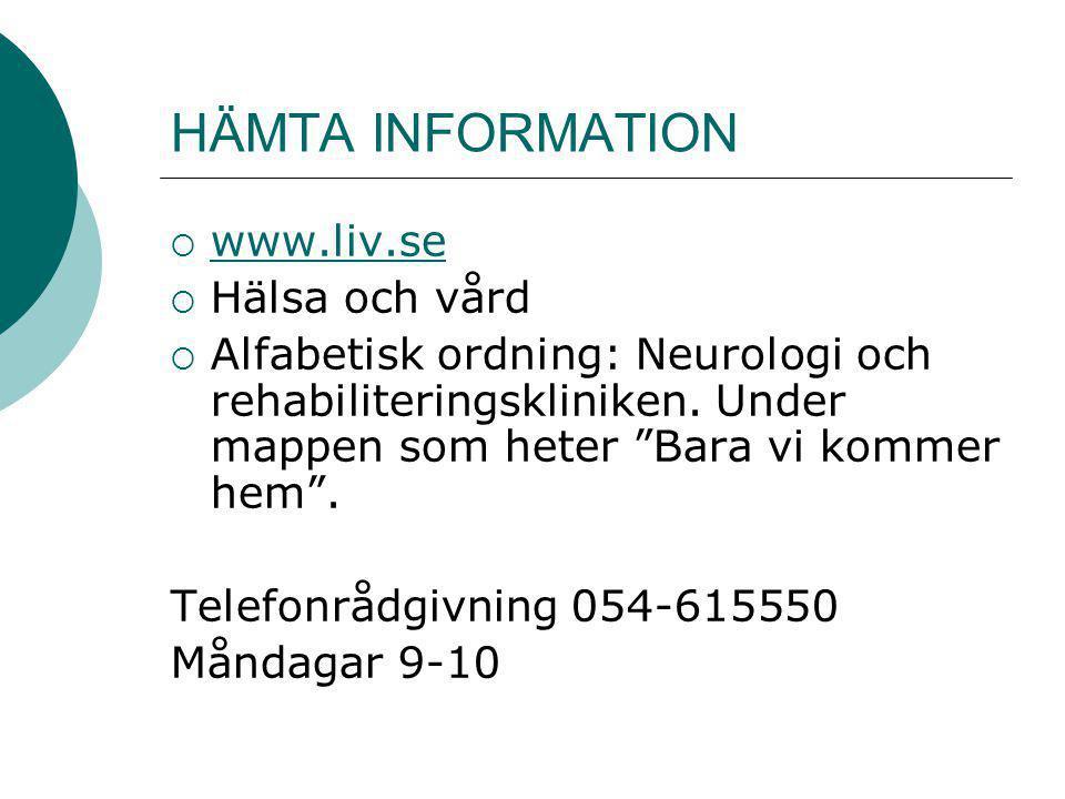 HÄMTA INFORMATION www.liv.se Hälsa och vård