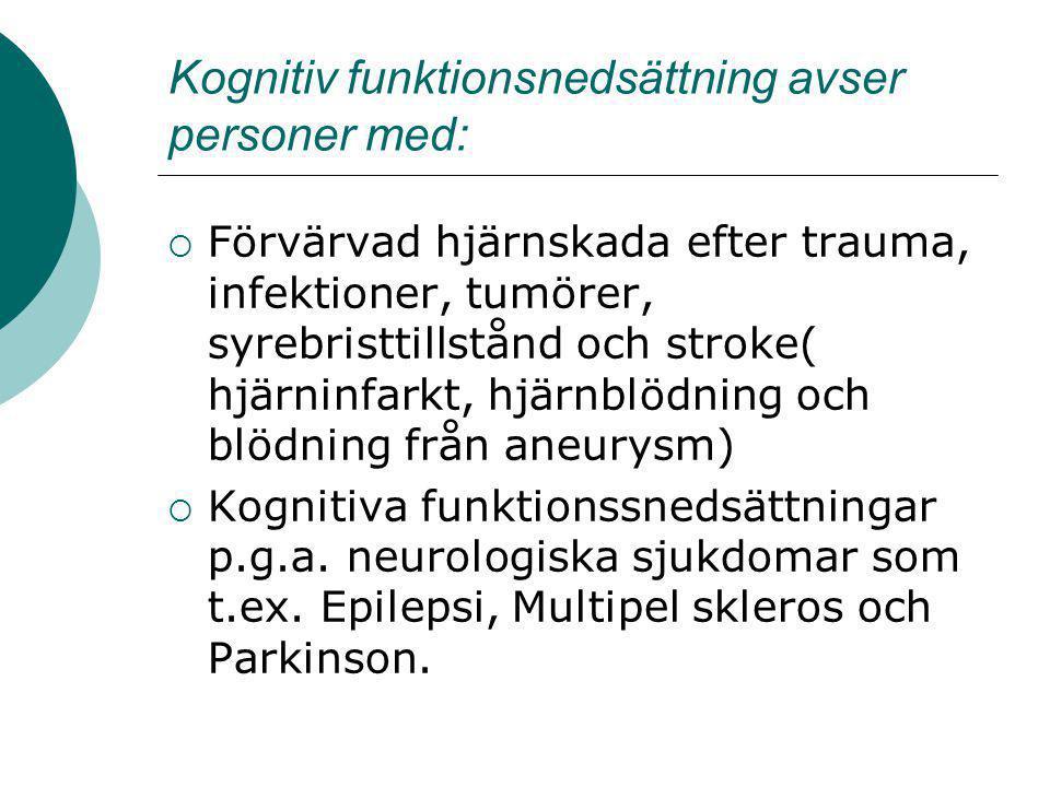 Kognitiv funktionsnedsättning avser personer med: