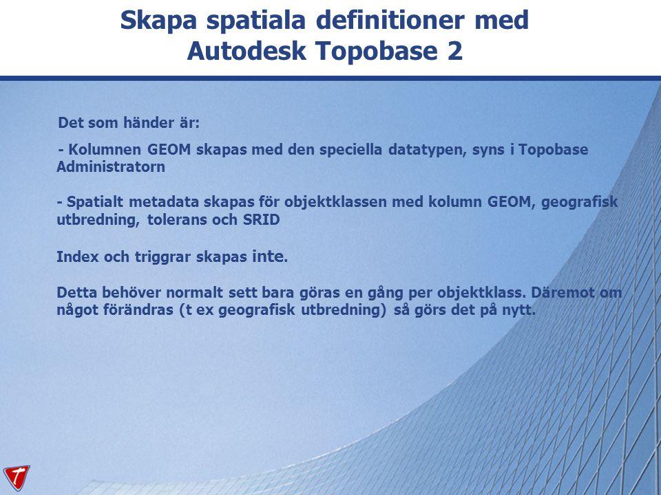 Skapa spatiala definitioner med Autodesk Topobase 2