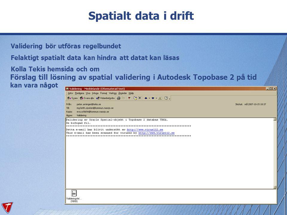 Spatialt data i drift Validering bör utföras regelbundet